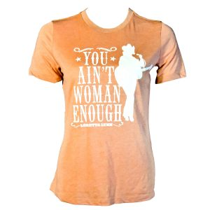 You Ain't Woman Enough Tee - Sunset