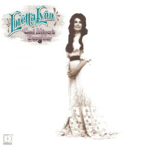 Loretta Lynn Coal Miner's Daughter